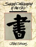 Sacred Calligraphy Of The East by John Stevens